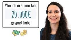 Wie ich in einem Jahr 20.000€ gespart habe // Geld sparen & Frugalismus