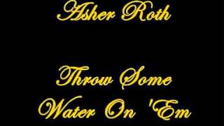 Asher Roth - Throw Some Water On