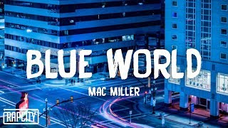 Mac Miller - Blue World (Lyrics)