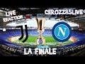 FINALE TIM CUP - LIVE REACTION - NAPOLI VS JUVENTUS