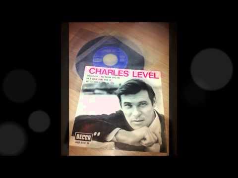 CHARLES LEVEL , Ma Maison Avec Toi