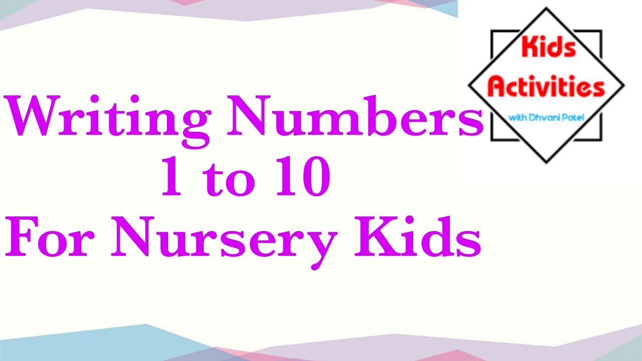 Writing Numbers 1 to 10 for Nursery Kids #KidsActivities