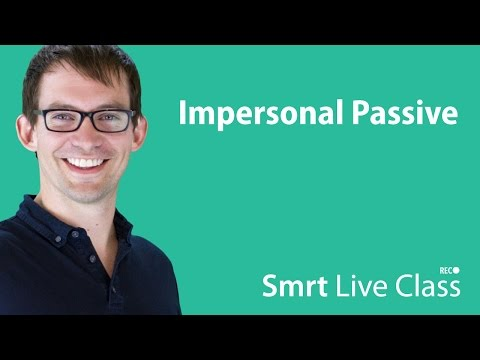 Impersonal Passive - Smrt Live Class with Shaun #29