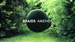 Download BRAIDS - AMENDS MP3 song and Music Video