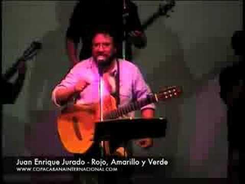Juan enrique jurado rojo amarillo y verde youtube - Juan enrique ...