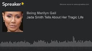 Jada Pinkett Smith Tells About Her Tragic Life