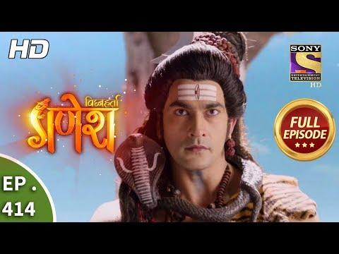 Vighnaharta Ganesh - Ep 414 - Full Episode - 22nd March, 2019