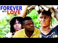 Forever My Love Season 1- 2017 Latest Nigerian Nollywood Movie