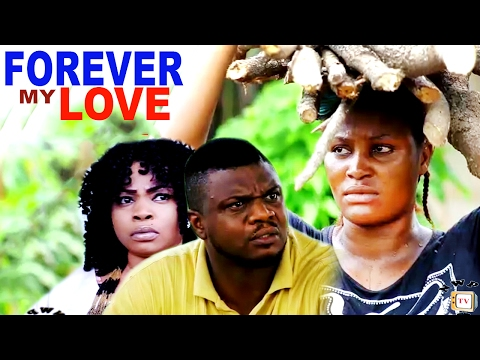 Forever My Love Season 1- 2017 Latest Nigerian Nollywood Movie