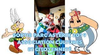 Sortie au Parc Asterix 2019 organisée par l'association Cultures et Citoyenneté