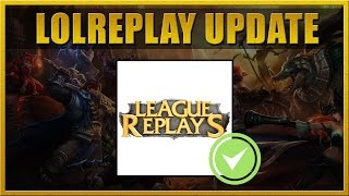 LoLReplay Update for 4.21 - Get it while it