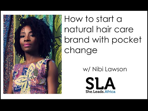 She Leads Africa Webinar: How to start a natural hair care brand with Nibi Lawson