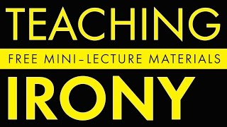 Teaching Irony: Help Students Understand Verbal, Situational, and Dramatic Irony