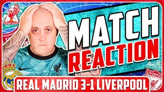 HORRENDOUS! REAL MADRID 3-1 LIVERPOOL MATCH REACTION