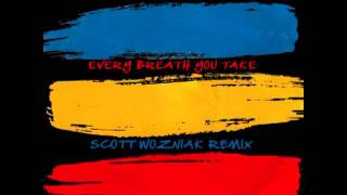 The Police - EVERY BREATH YOU TAKE - Scott Wozniak NYC Deep Remix