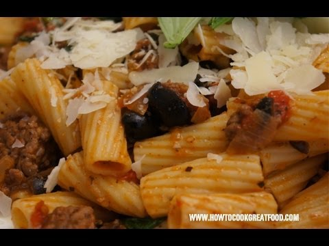 Italian Food - Spicy Beef Black Olives & Tomato Rigatoni Pasta Recipe