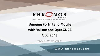 Bringing Fortnite to Mobile with Vulkan and OpenGL ES - GDC 2019