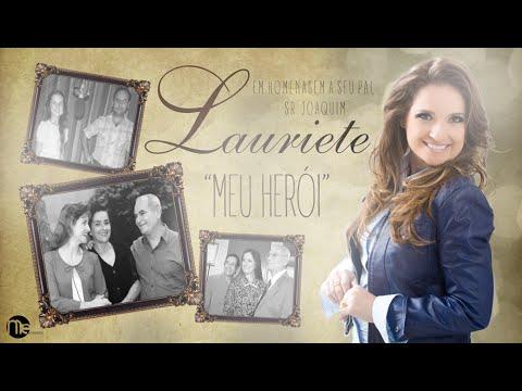 Lauriete - Meu Herói - Homenagem Ao Dia Dos Pais