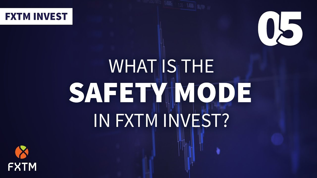 What is the Safety Mode in FXTM Invest? | FXTM Global