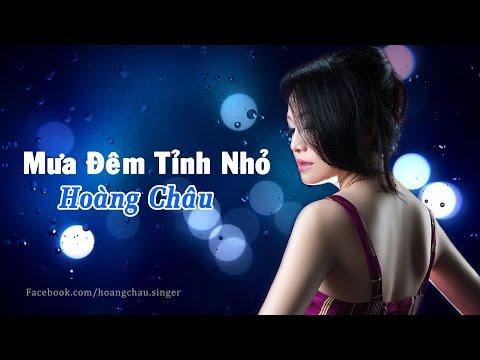 Mưa Đêm Tỉnh Nhỏ [ HD ] - Hoàng Châu