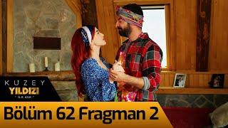 Kuzey Yıldızı İlk Aşk 62. Bölüm 2. Fragman