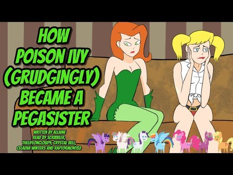 How Poison Ivy Grudgingly Became a Pegasister [Batman/MLP Fanfic Reading]