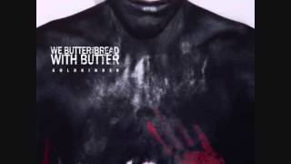 We Butter The Bread With Butter - Das Uhrwerk (Pitch Lowered)