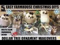 5 Easy DOLLAR TREE FARMHOUSE CHRISTMAS DIYS🎄ORNAMENT MAKEOVERS RUSTIC GLAM FARMHOUSE DECOR
