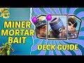 MINER MORTAR BAIT   Deck Guide   Live Ladder Games   Clash Royale