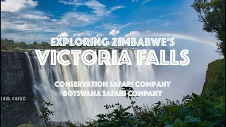 Take a tour of Victoria Falls with Conservation Safari Company and Botswana Safari Company [Hi-Res]