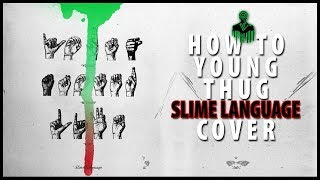 How To YOUNG THUG SLIME LANGUAGE Cover - A Bucket Of Jake