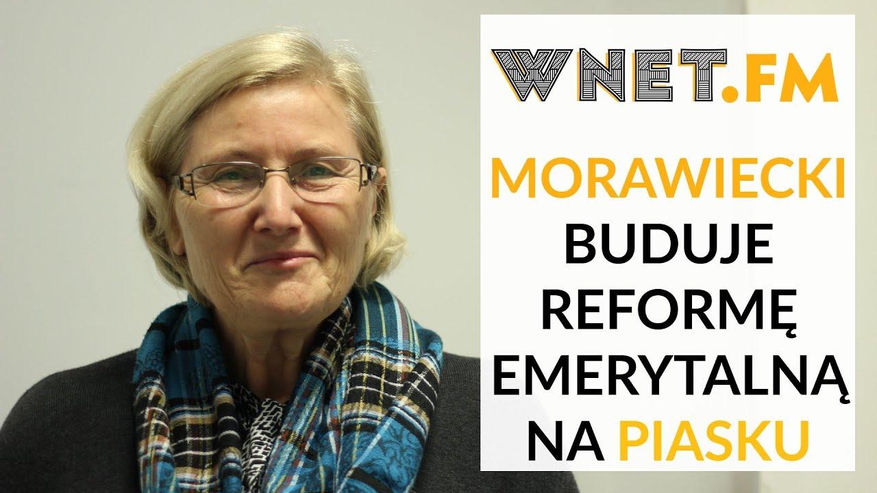Prof. Hrynkieweicz: Morawiecki buduje reformę emerytalną na piasku