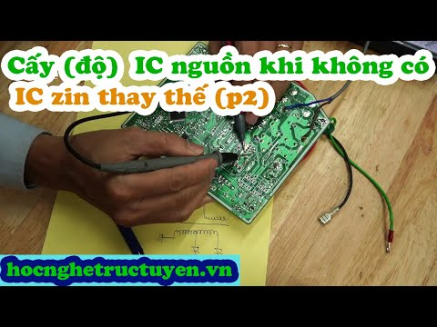 Hướng dẫn dò và vẽ khối nguồn xung, hướng dẫn cấy (độ) IC nguồn nếu không có IC zin thay thế.