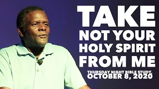 """Take Not Your Holy Spirit From Me"", Thursday Night Bible Study [October 8, 2020]"