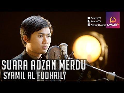 SUARA ADZAN MERDU || SYAMIL AL FUDHAILY