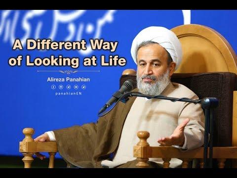 A Different Way of Looking at Life | Alireza Panahian