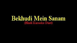 Bekhudi Mein Sanan (Hindi Karaoke Duet)