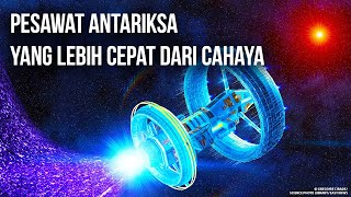Akan Segera Hadir! Pesawat Antariksa yang Lebih Cepat dari Cahaya!