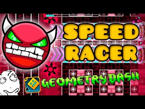 GEOMETRY DASH - (Super Easy Demon) - 21 - Speed Racer By ZenthicAlpha