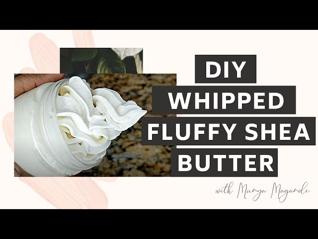 DIY WHIPPED FLUFFY SHEA BUTTER| BODY AND NATURAL HAIR LOTION PLUS GIVEAWAY