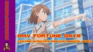 Amv Fortune Days-Certain Scientific Railgun-Magical Index