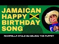 Jamaican Happy Birthday Song Accapella Style By Delroy The Puppet mp3