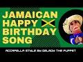 Jamaican Happy Birthday song...