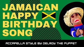 Jamaican Happy Birthday song accapella Style by Delroy the puppet