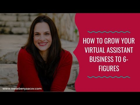 How To Grow Your Virtual Assistant Business To 6-Figures