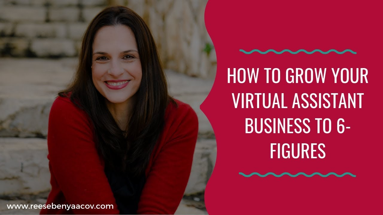 How To Grow Your Virtual Assistant Business To 6-Figures #1