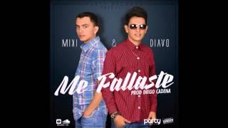 Mixi & Diavo   Me Fallaste