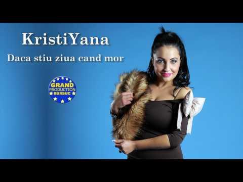 KristiYana - Daca stiu ziua cand mor (Official Track)