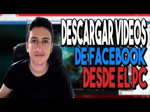 Como DESCARGAR VIDEOS De FACEBOOK DESDE PC | 2019