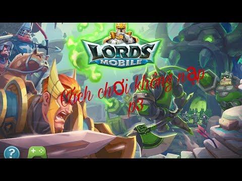 Hưỡng Dẫn Chơi Lords Mobile Cày Chay ( Ko Nạp) P3